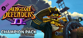 Dungeon Defenders II - Champion Pack