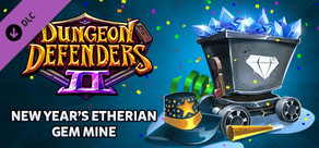 Dungeon Defenders II - New Year's Etherian Gem Mine